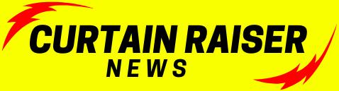 Curtain Raiser News